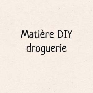 Matière DIY droguerie