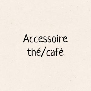 Accessoire thé/café